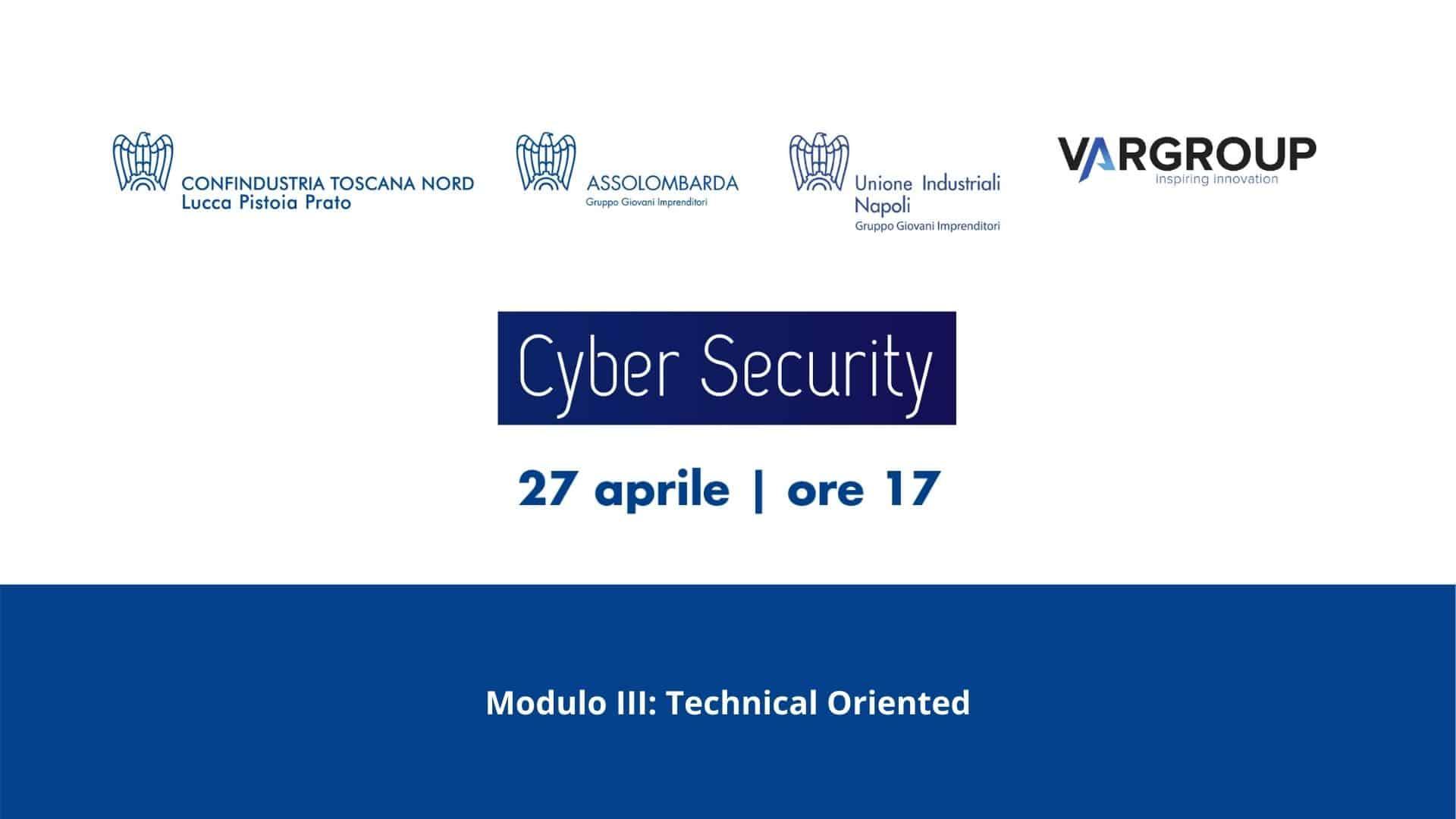 Cyber security Modulo III: Technical Oriented